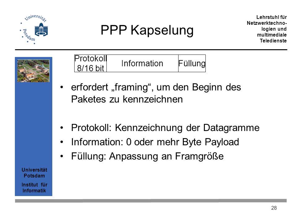 """PPP KapselungProtokoll. 8/16 bit. Information. Füllung. erfordert """"framing , um den Beginn des Paketes zu kennzeichnen."""