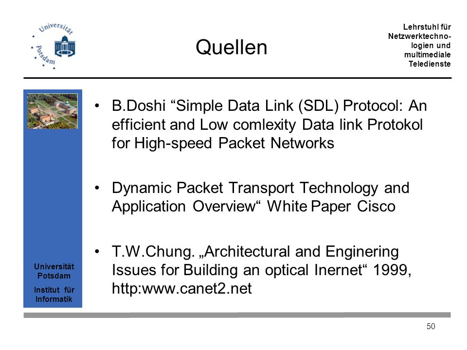 Quellen B.Doshi Simple Data Link (SDL) Protocol: An efficient and Low comlexity Data link Protokol for High-speed Packet Networks.