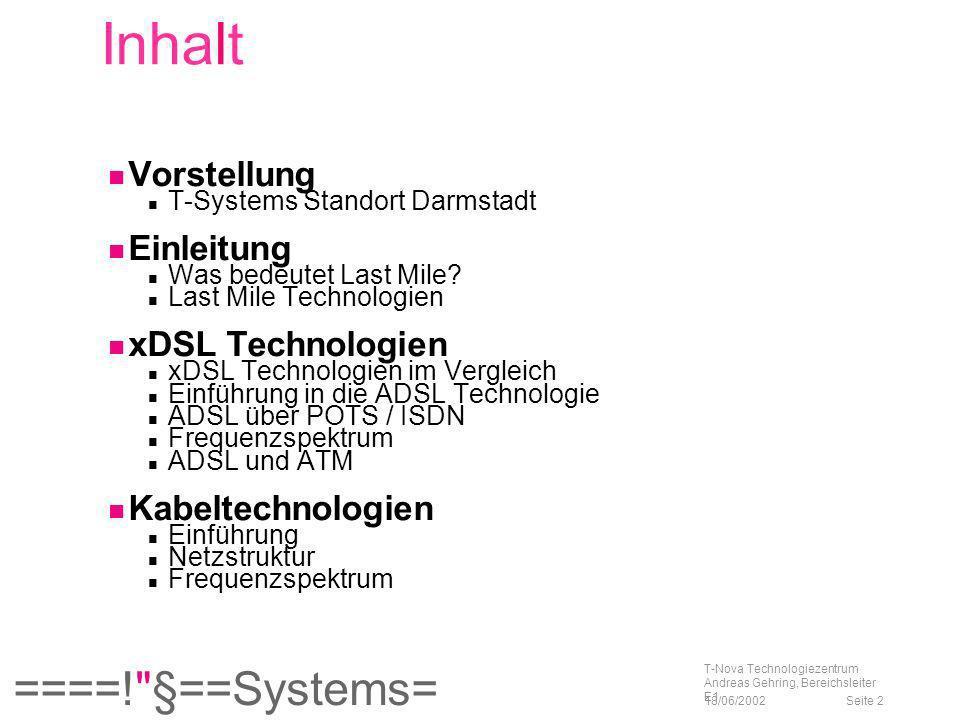 Inhalt Vorstellung Einleitung xDSL Technologien Kabeltechnologien
