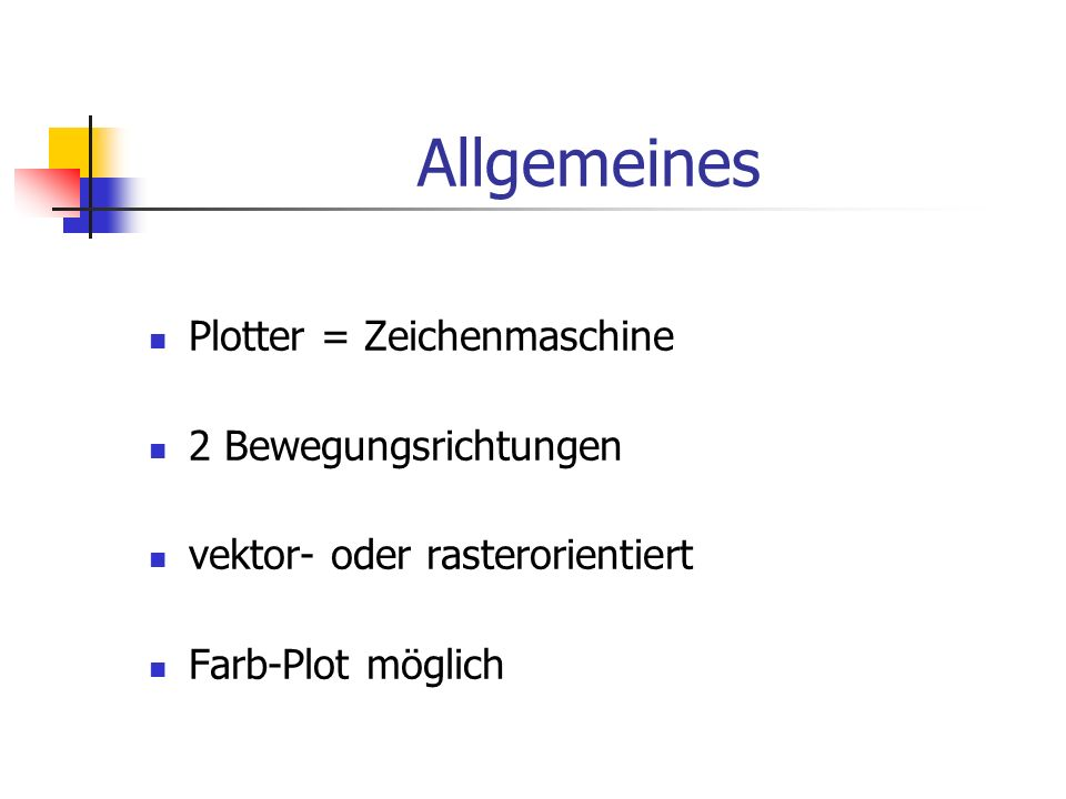 Allgemeines Plotter = Zeichenmaschine 2 Bewegungsrichtungen
