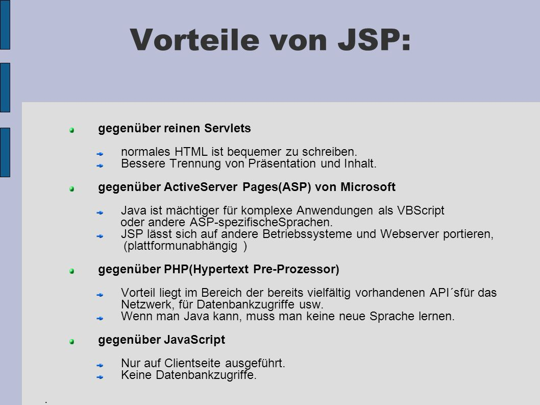 Vorteile von JSP: gegenüber reinen Servlets
