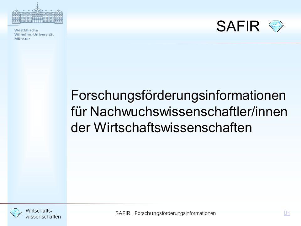 SAFIR Forschungsförderungsinformationen für Nachwuchswissenschaftler/innen der Wirtschaftswissenschaften.
