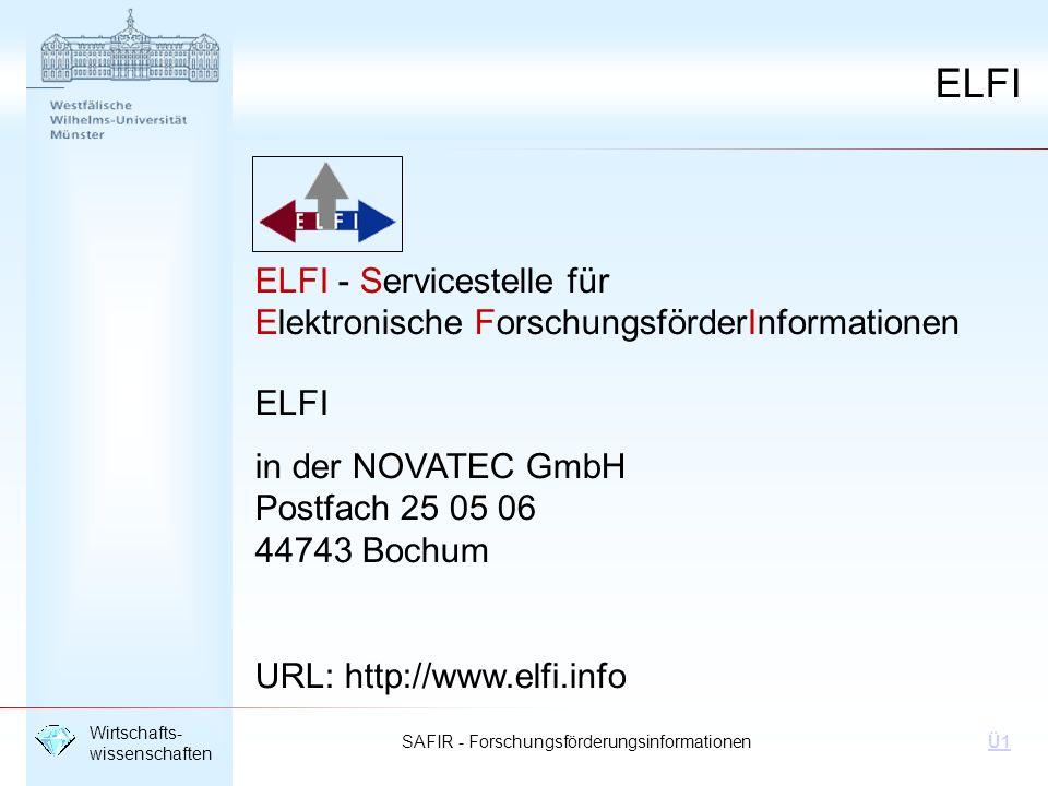 ELFI ELFI - Servicestelle für Elektronische ForschungsförderInformationen. ELFI. in der NOVATEC GmbH Postfach 25 05 06 44743 Bochum.