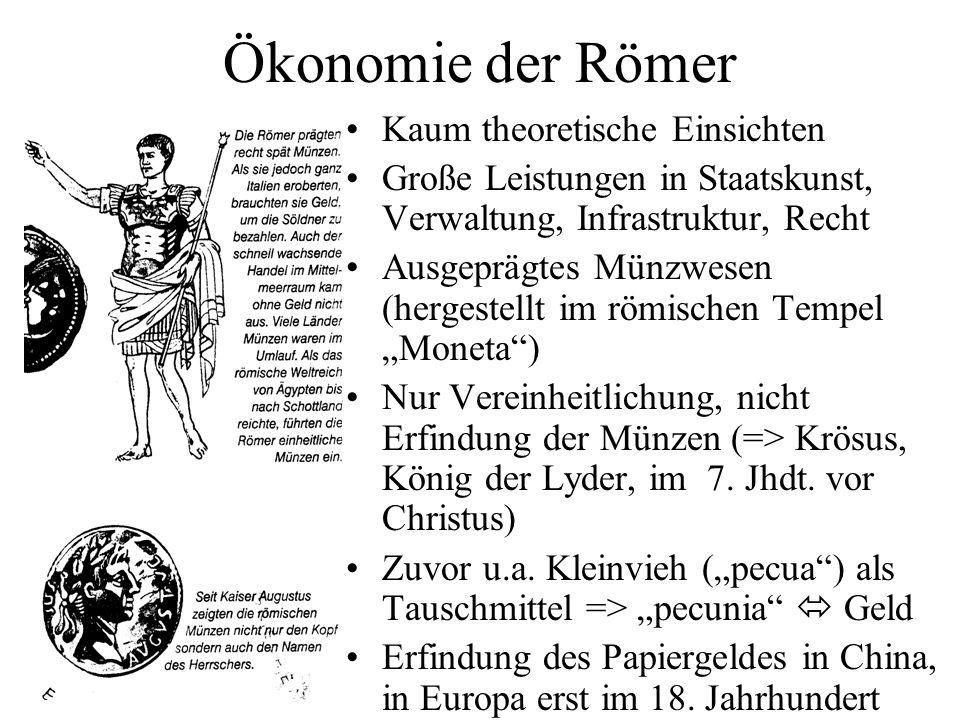 Ökonomie der Römer Kaum theoretische Einsichten