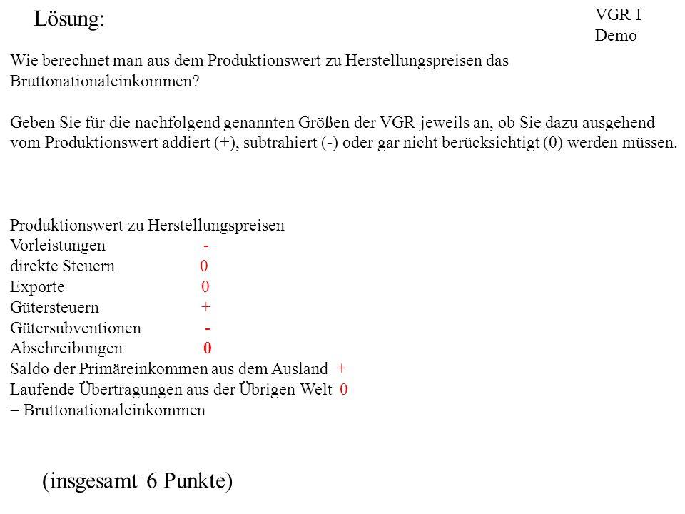 Lösung: (insgesamt 6 Punkte) VGR I Demo