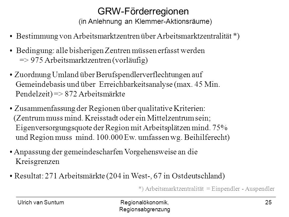 GRW-Förderregionen (in Anlehnung an Klemmer-Aktionsräume) Bestimmung von Arbeitsmarktzentren über Arbeitsmarktzentralität *)