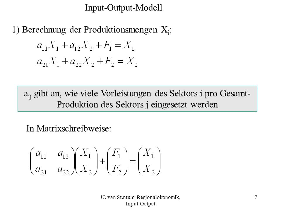 1) Berechnung der Produktionsmengen Xi: