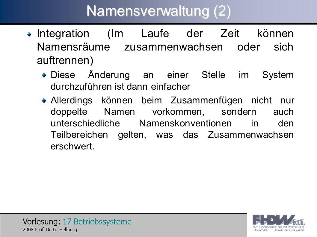 Namensverwaltung (2) Integration (Im Laufe der Zeit können Namensräume zusammenwachsen oder sich auftrennen)