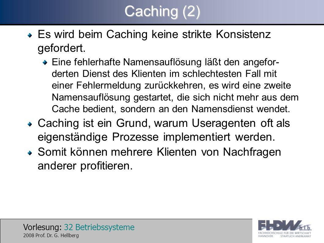 Caching (2) Es wird beim Caching keine strikte Konsistenz gefordert.