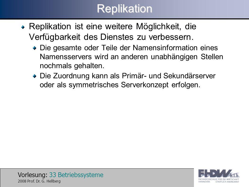 Replikation Replikation ist eine weitere Möglichkeit, die Verfügbarkeit des Dienstes zu verbessern.