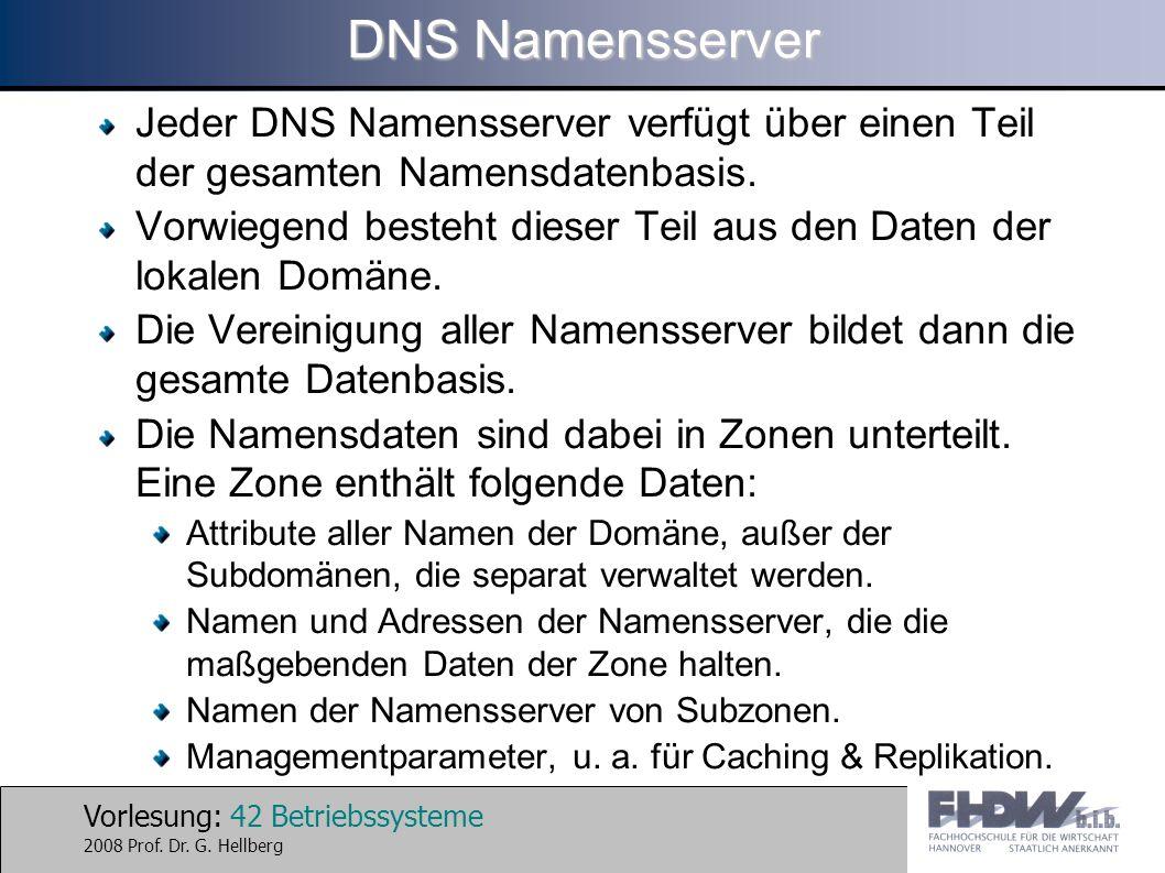 DNS Namensserver Jeder DNS Namensserver verfügt über einen Teil der gesamten Namensdatenbasis.