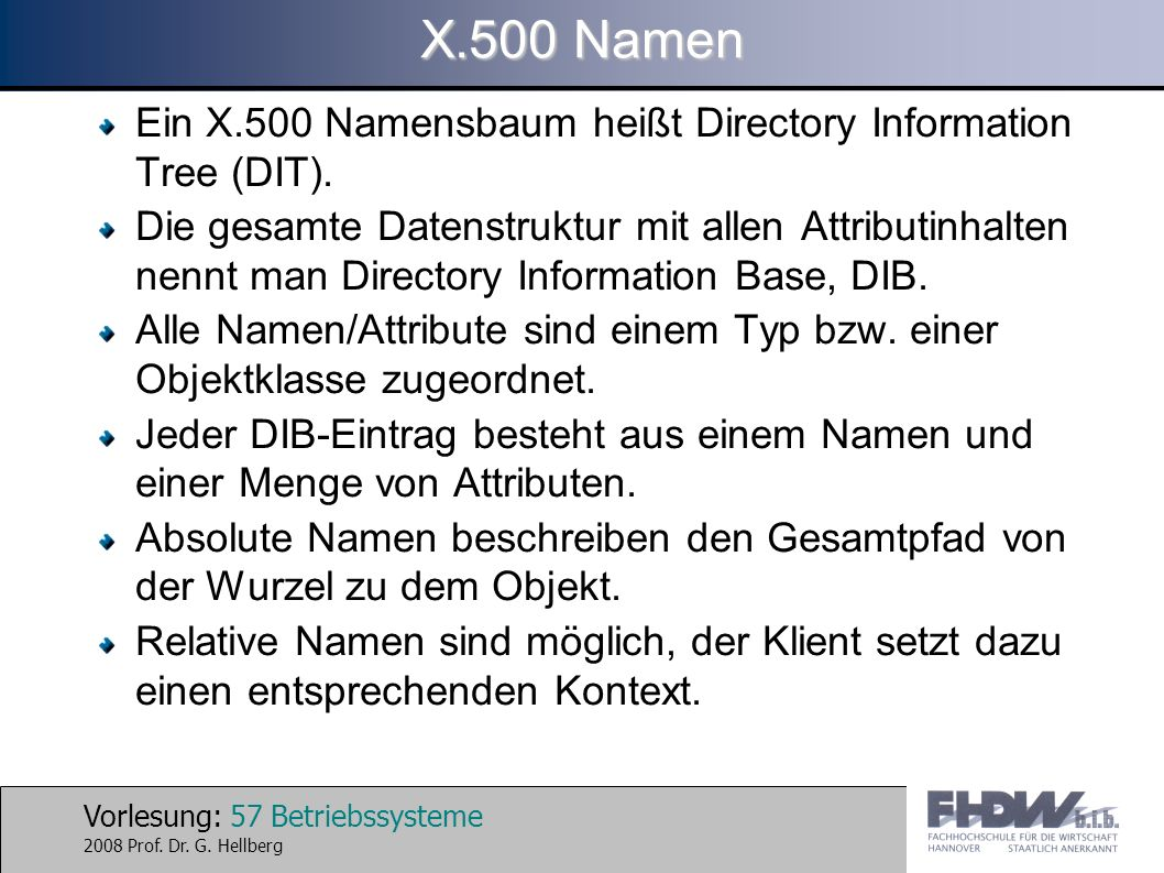 X.500 NamenEin X.500 Namensbaum heißt Directory Information Tree (DIT).