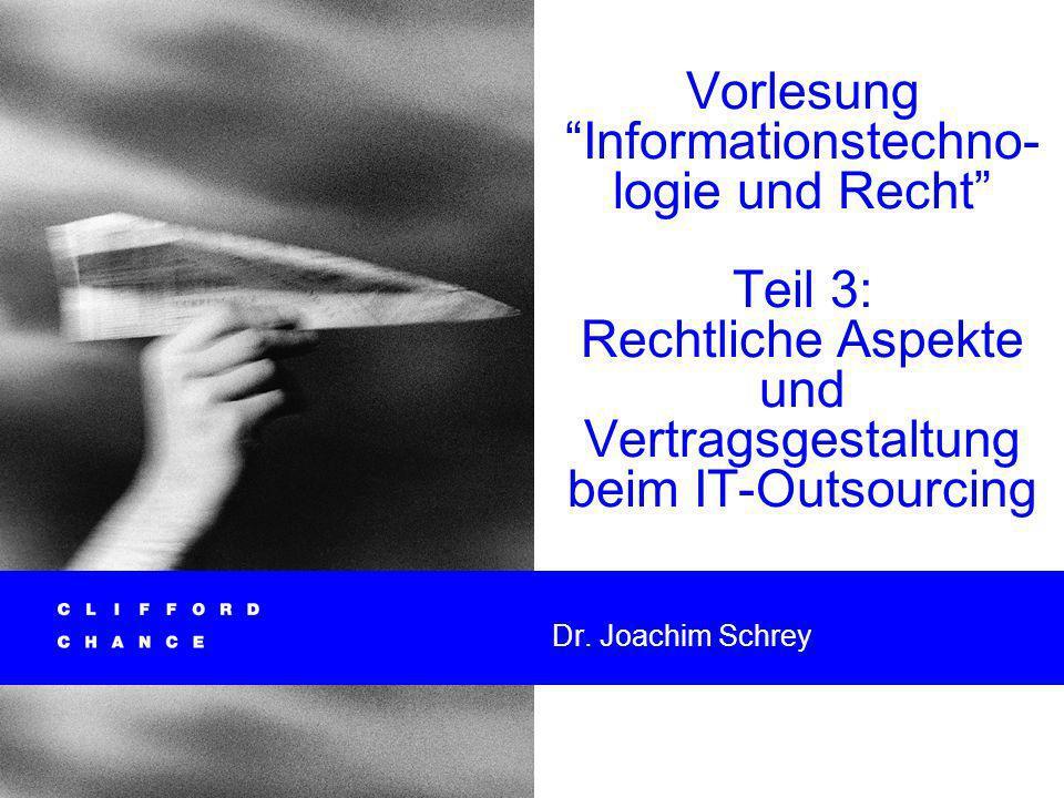Vorlesung Informationstechno-logie und Recht Teil 3: Rechtliche Aspekte und Vertragsgestaltung beim IT-Outsourcing