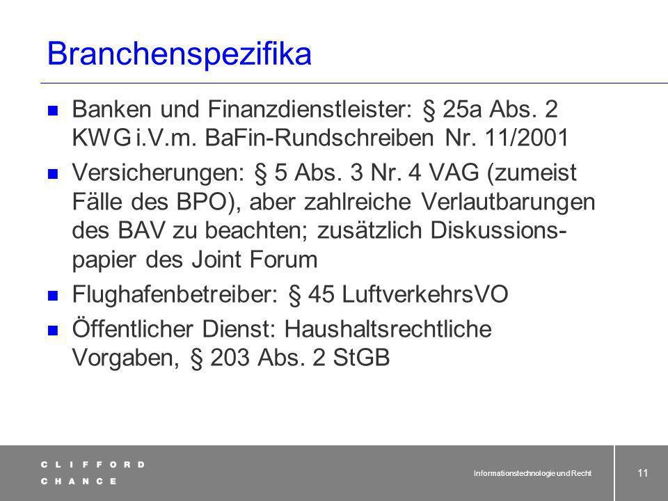Branchenspezifika Banken und Finanzdienstleister: § 25a Abs. 2 KWG i.V.m. BaFin-Rundschreiben Nr. 11/2001.