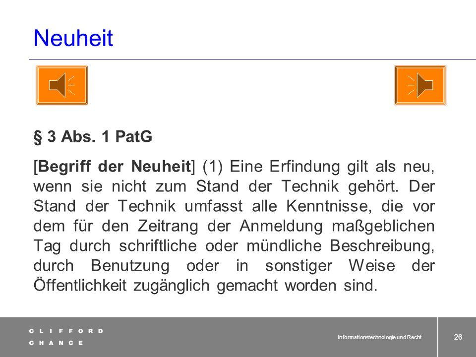 Neuheit § 3 Abs. 1 PatG.