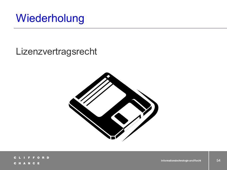 Wiederholung Lizenzvertragsrecht Informationstechnologie und Recht