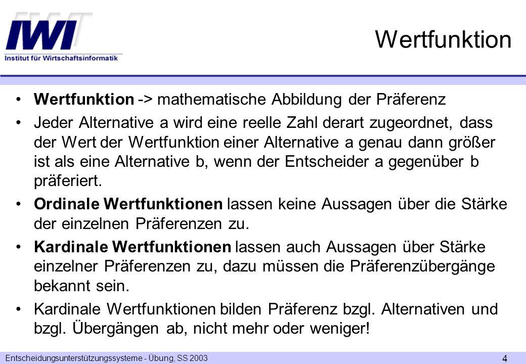 Wertfunktion Wertfunktion -> mathematische Abbildung der Präferenz