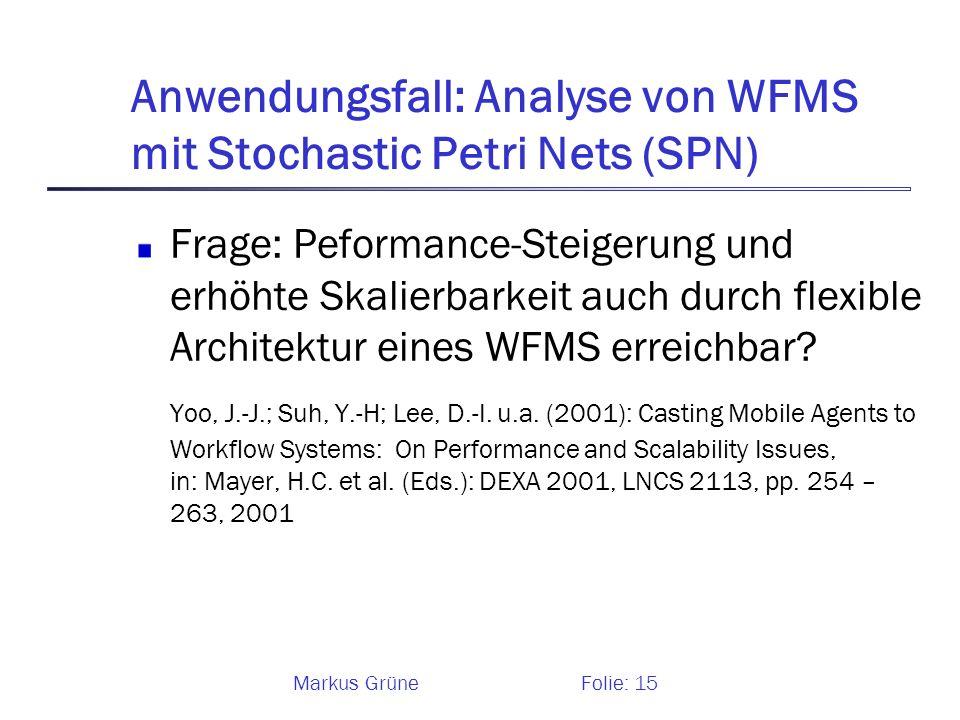 Anwendungsfall: Analyse von WFMS mit Stochastic Petri Nets (SPN)