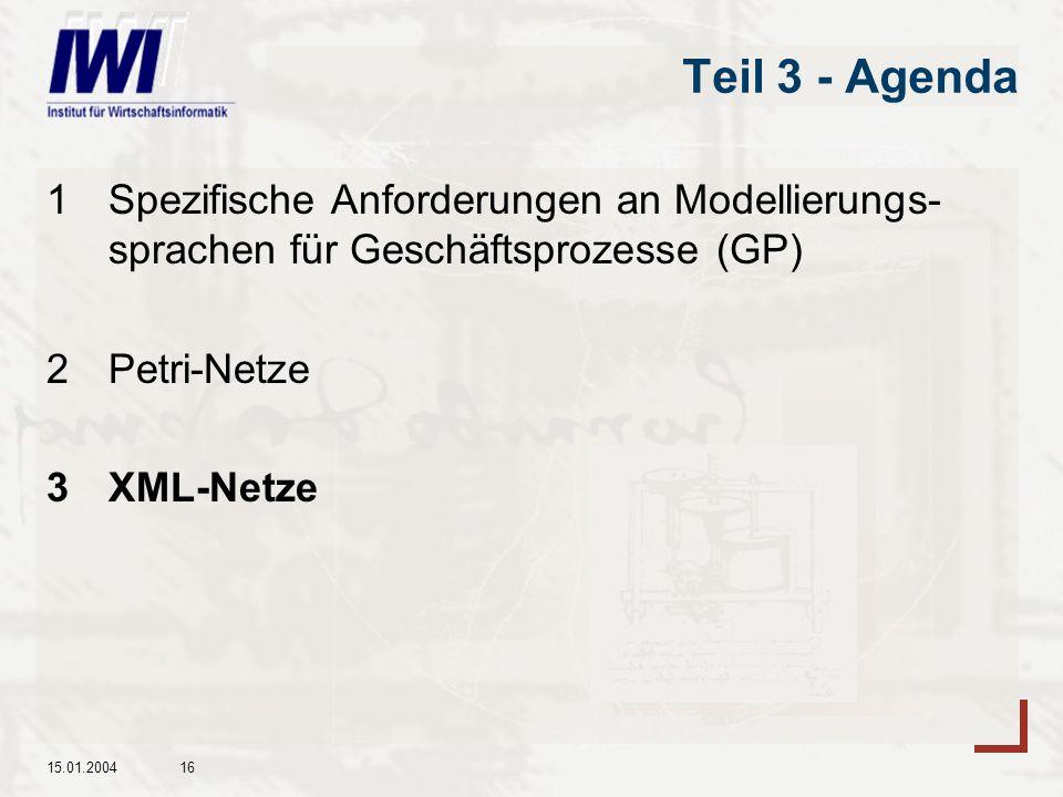 Teil 3 - Agenda 1 Spezifische Anforderungen an Modellierungs-sprachen für Geschäftsprozesse (GP) 2 Petri-Netze.