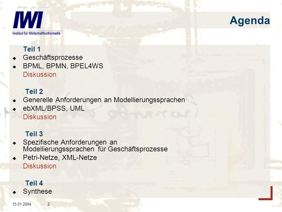 Agenda Geschäftsprozesse BPML, BPMN, BPEL4WS Diskussion Teil 2