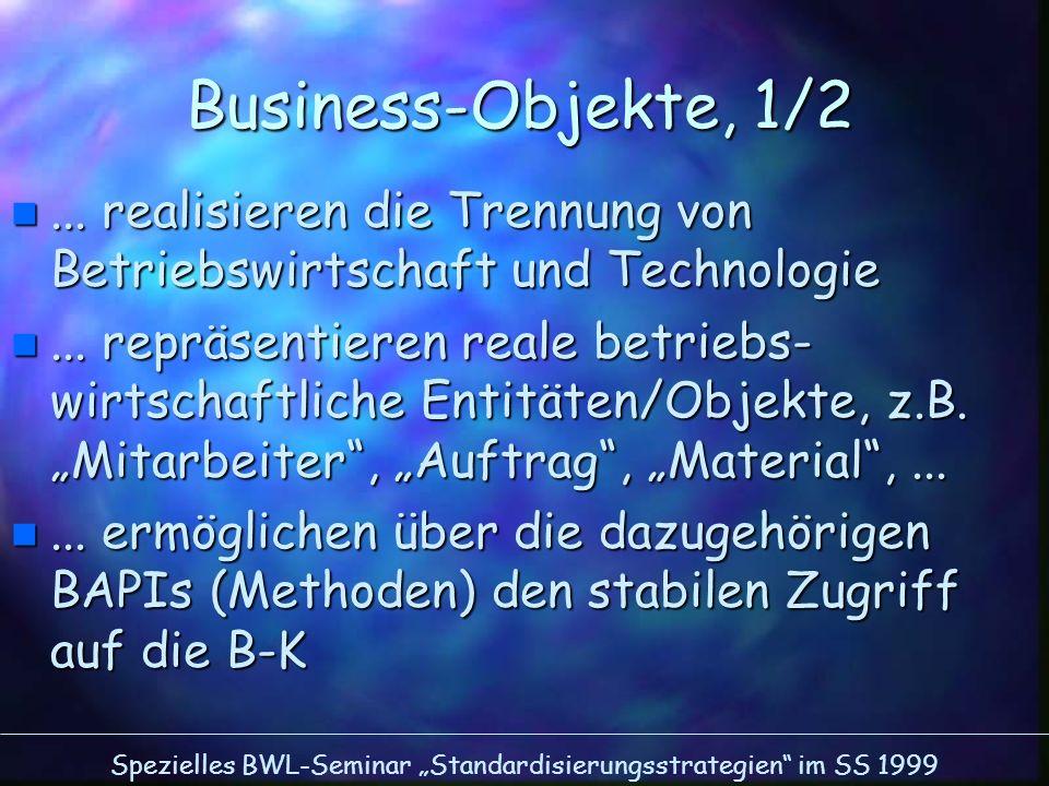 Business-Objekte, 1/2 ... realisieren die Trennung von Betriebswirtschaft und Technologie.