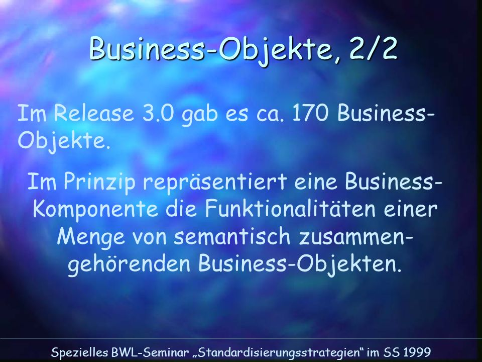 Business-Objekte, 2/2 Im Release 3.0 gab es ca. 170 Business-Objekte.
