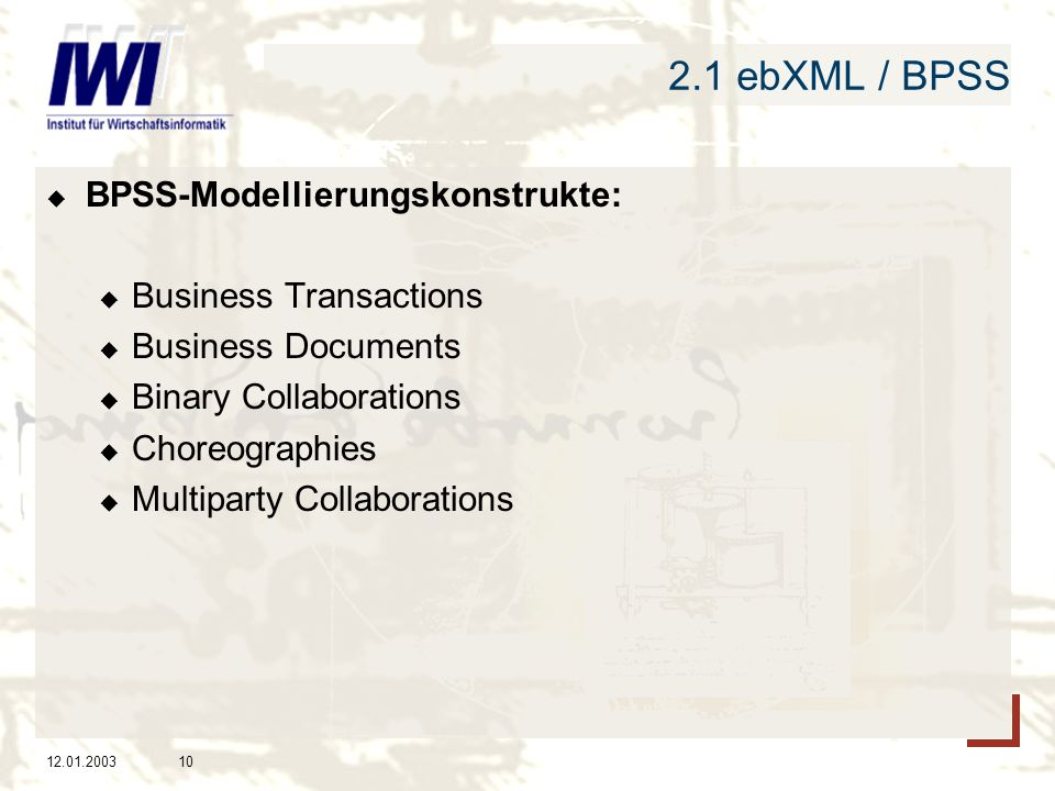 2.1 ebXML / BPSS BPSS-Modellierungskonstrukte: Business Transactions