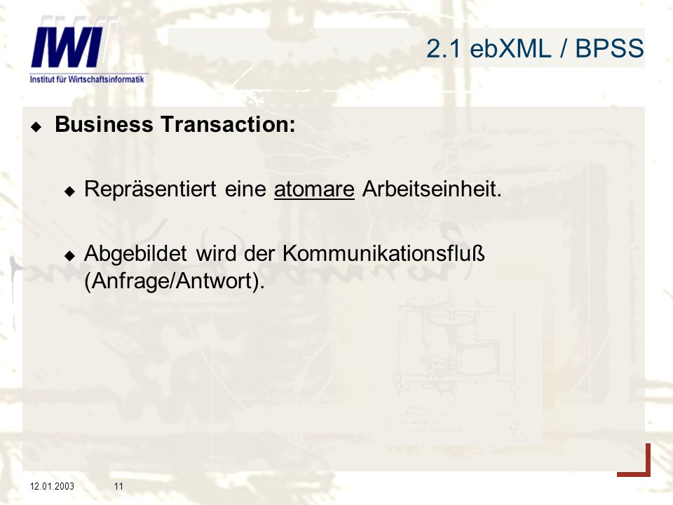 2.1 ebXML / BPSS Business Transaction: