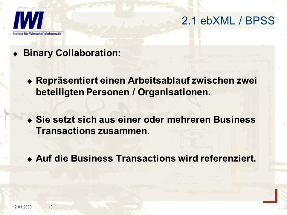 2.1 ebXML / BPSS Binary Collaboration:
