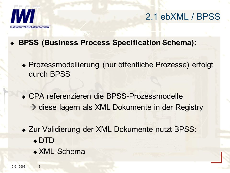 2.1 ebXML / BPSS BPSS (Business Process Specification Schema):