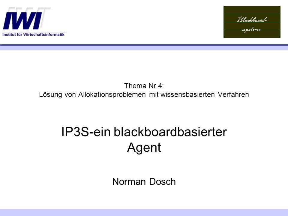 IP3S-ein blackboardbasierter Agent Norman Dosch