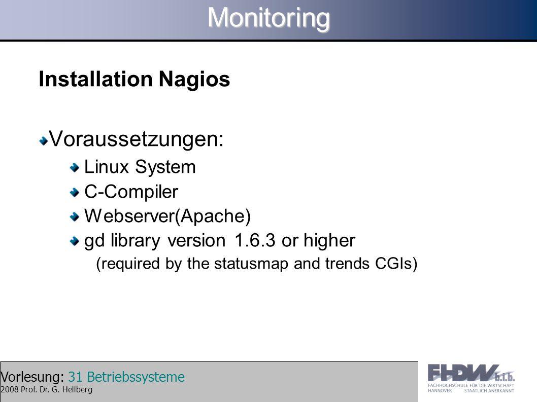 Monitoring Installation Nagios Voraussetzungen: Linux System