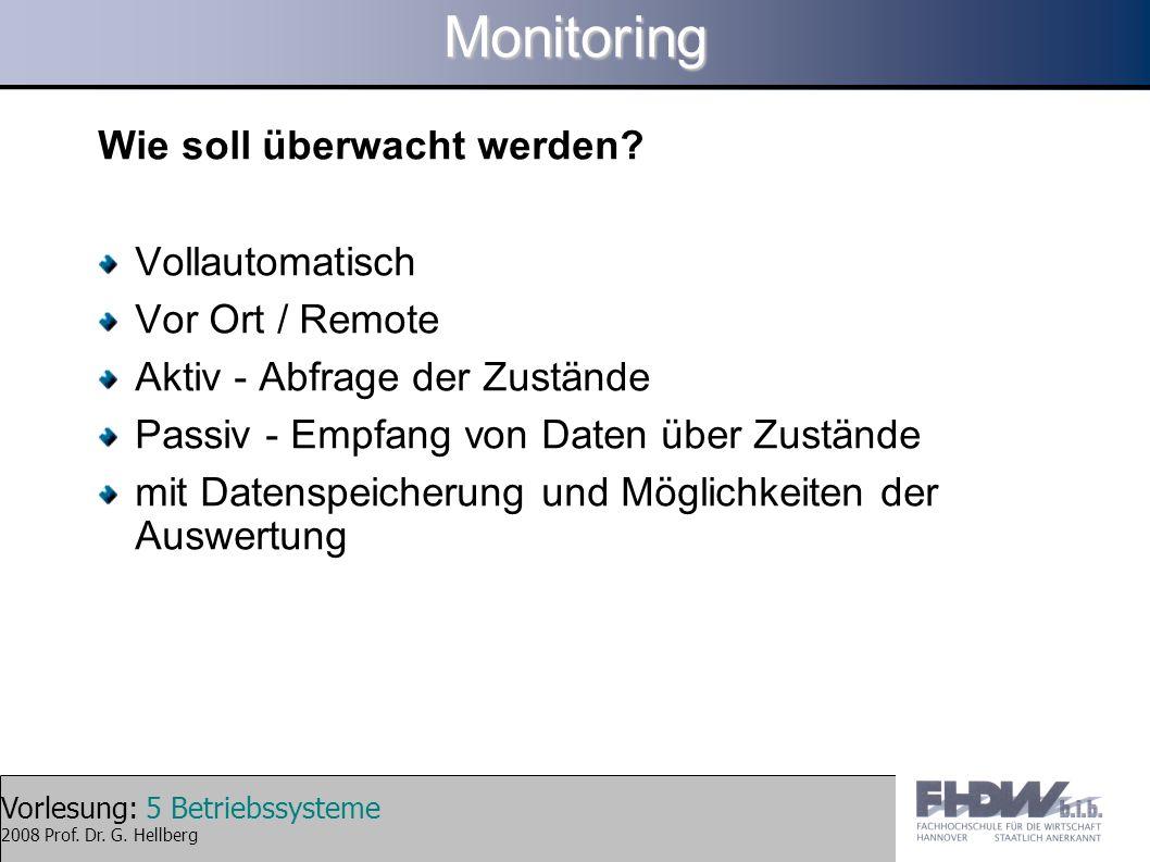 Monitoring Wie soll überwacht werden Vollautomatisch Vor Ort / Remote