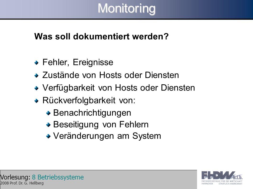 Monitoring Was soll dokumentiert werden Fehler, Ereignisse