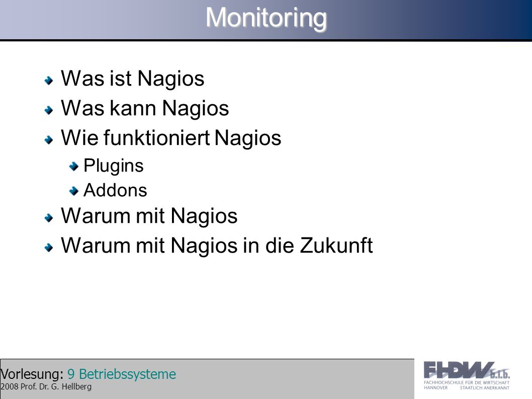 Monitoring Was ist Nagios Was kann Nagios Wie funktioniert Nagios