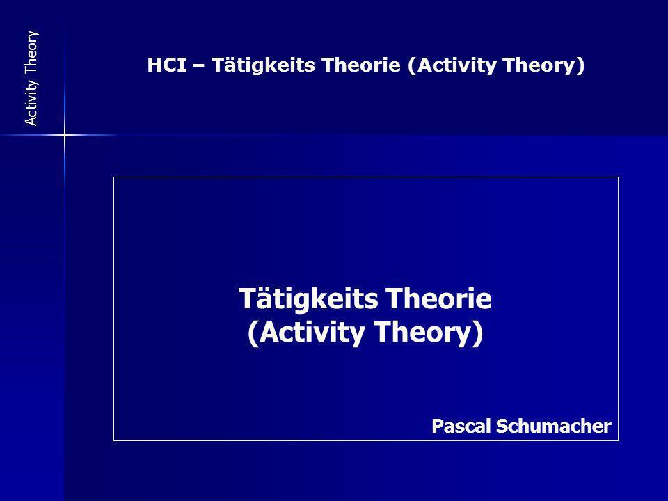 HCI – Tätigkeits Theorie (Activity Theory)