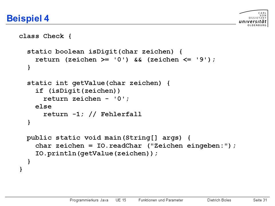 Beispiel 4 class Check { static boolean isDigit(char zeichen) {