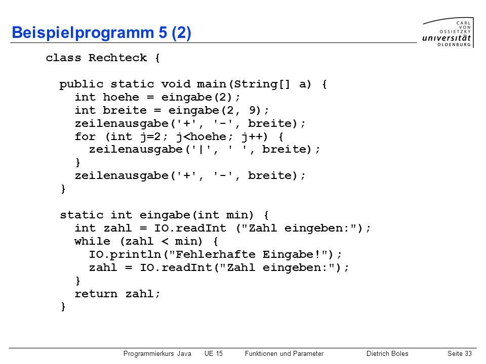 Beispielprogramm 5 (2) class Rechteck {
