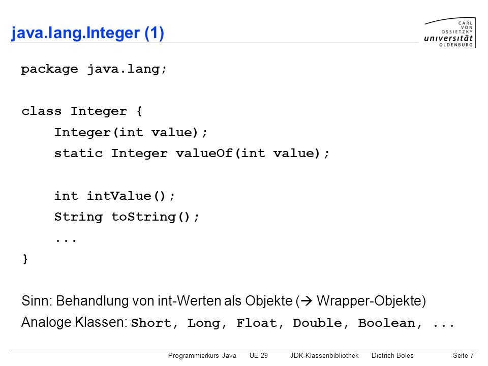 java.lang.Integer (1) package java.lang; class Integer {