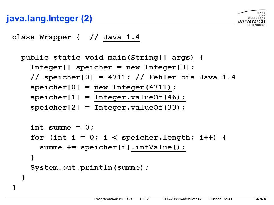 java.lang.Integer (2) class Wrapper { // Java 1.4
