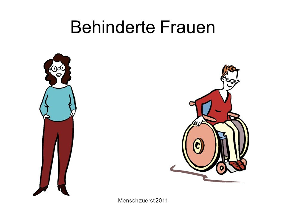 Behinderte Frauen Mensch zuerst 2011