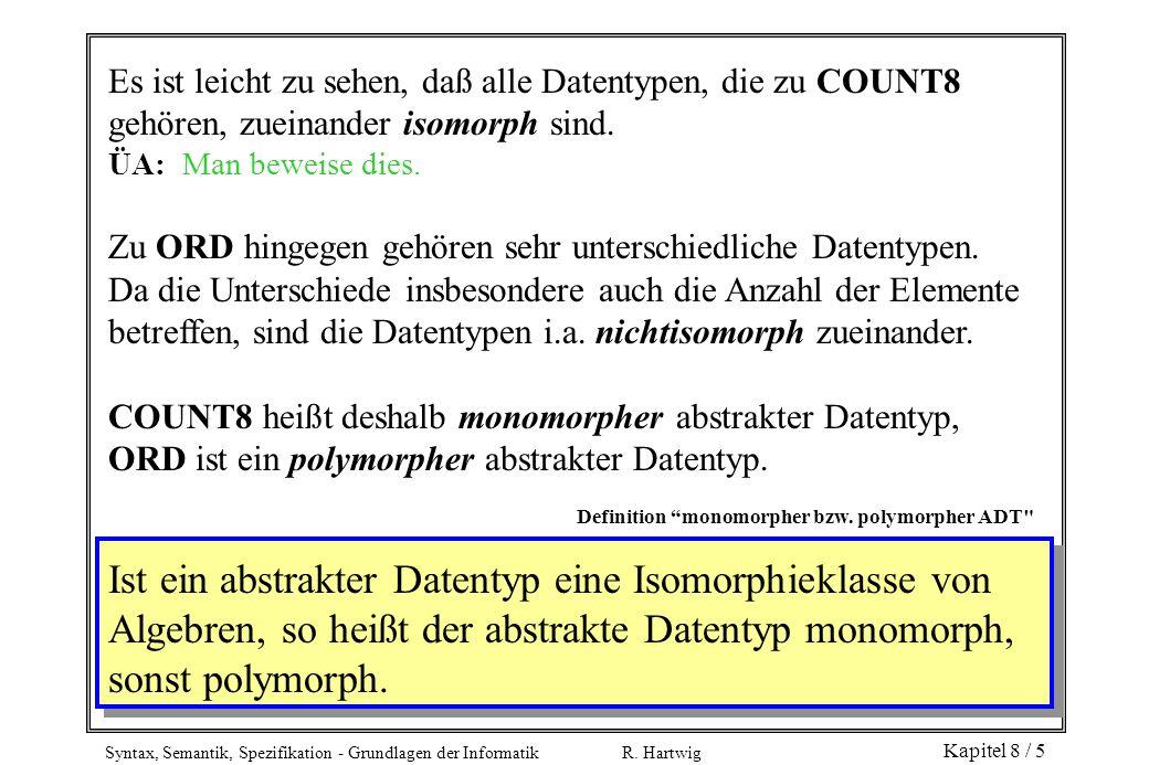 Es ist leicht zu sehen, daß alle Datentypen, die zu COUNT8 gehören, zueinander isomorph sind.