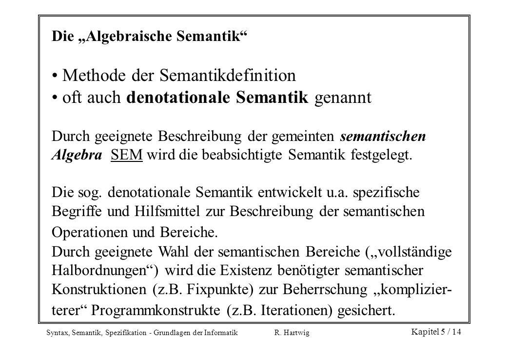 Methode der Semantikdefinition oft auch denotationale Semantik genannt