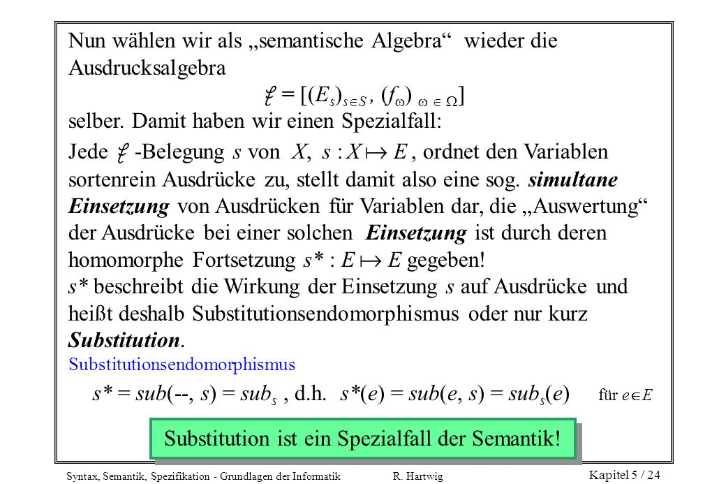 Substitution ist ein Spezialfall der Semantik!