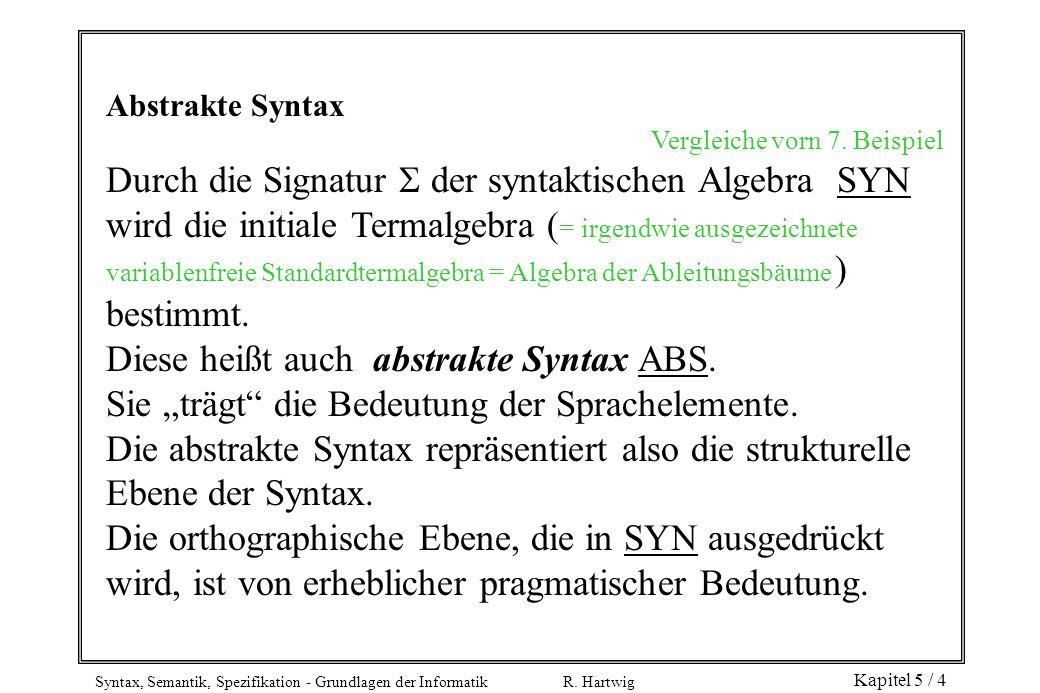 Durch die Signatur  der syntaktischen Algebra SYN