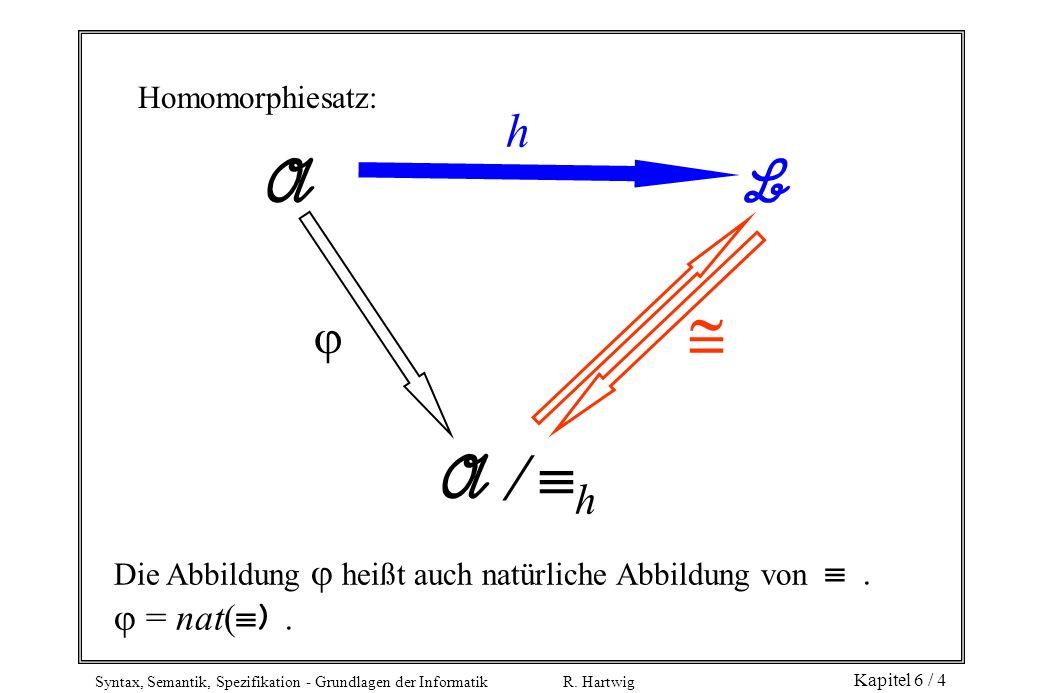 A B h    = nat() . Homomorphiesatz: A  h