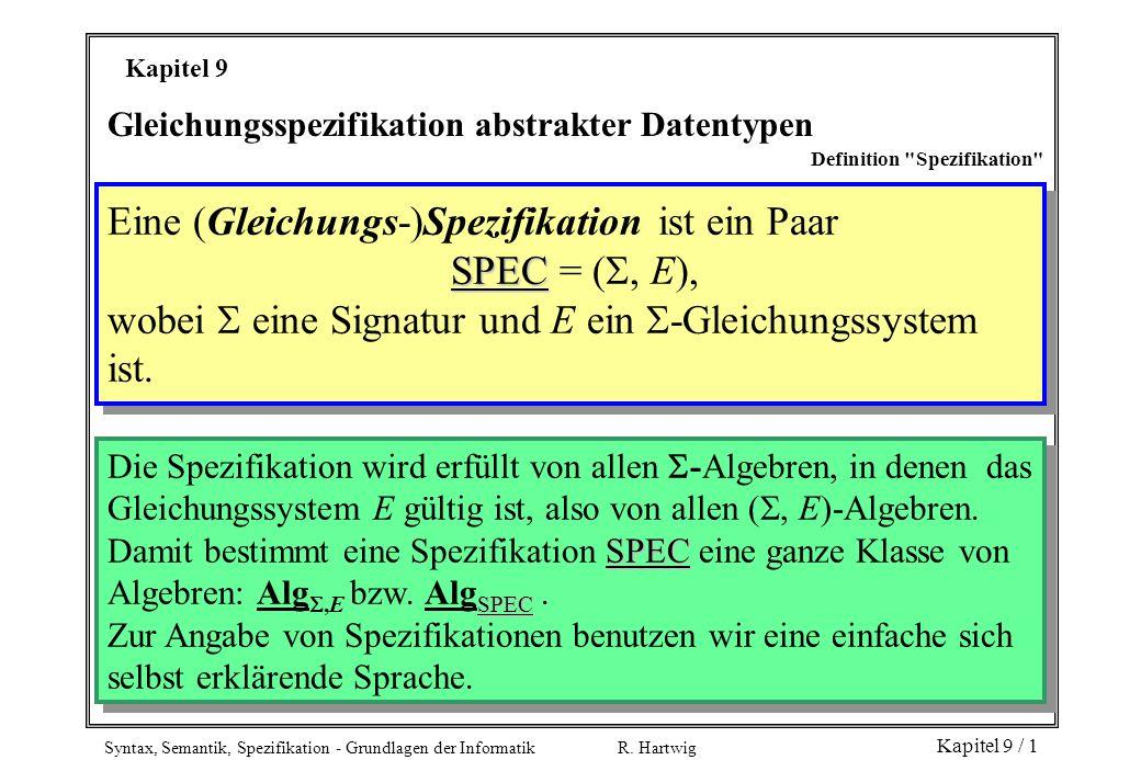 Eine (Gleichungs-)Spezifikation ist ein Paar SPEC = (, E),