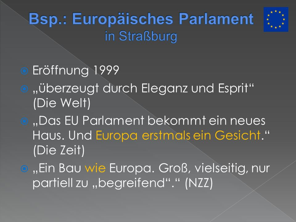Bsp.: Europäisches Parlament in Straßburg