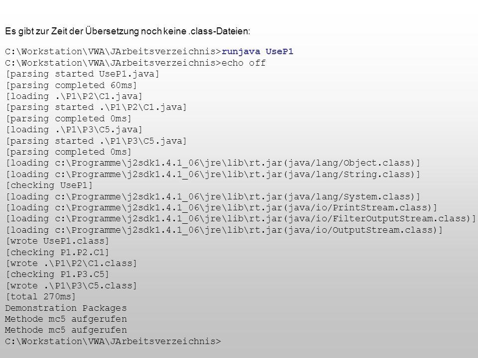 Es gibt zur Zeit der Übersetzung noch keine .class-Dateien: