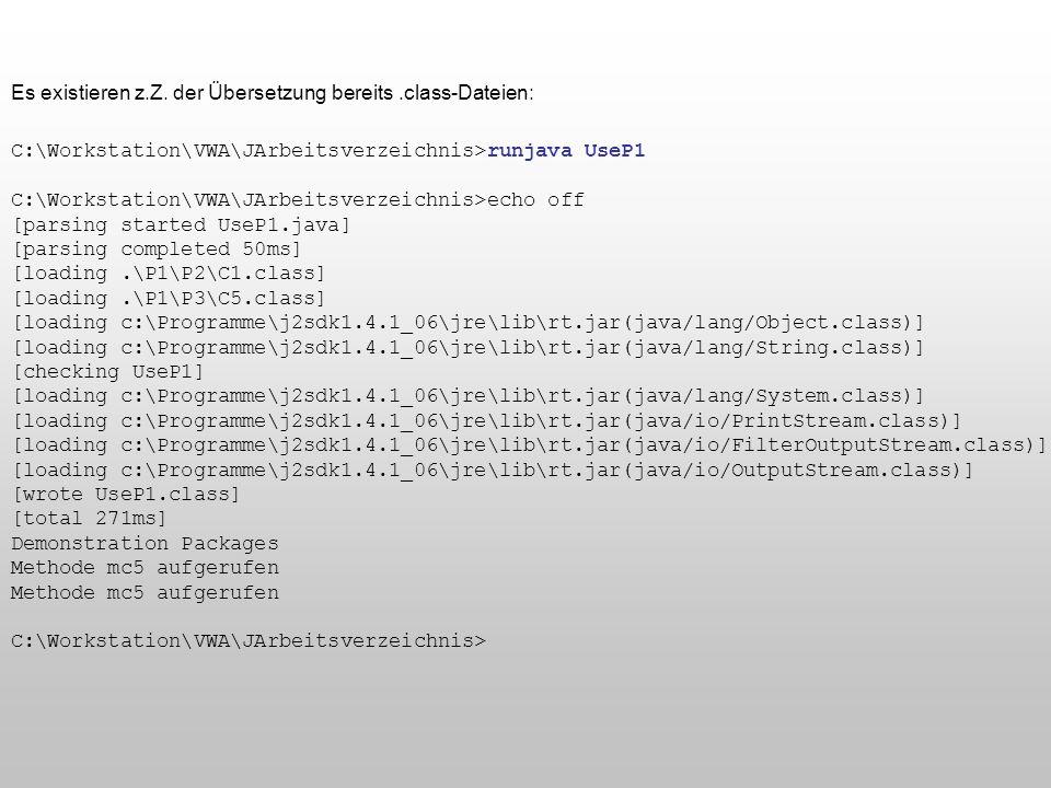 Es existieren z.Z. der Übersetzung bereits .class-Dateien: